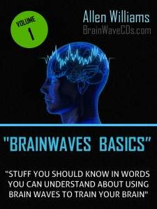 Brainwaves Basics - Stuff You Should Know in Language You Can Understand About Using Brainwaves to Train Your Brain